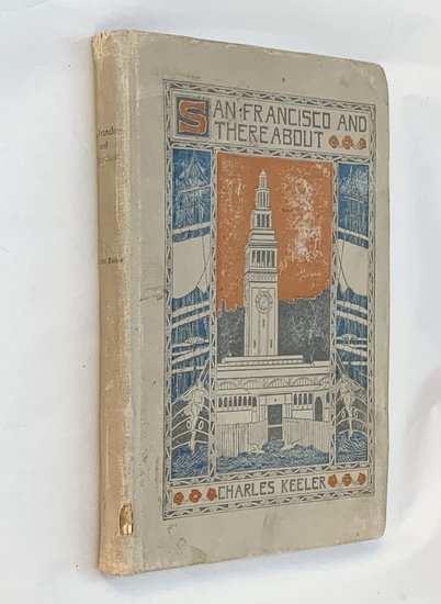San Francisco and Thereabout by Charles Keller (1903) Early Travel Guide