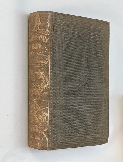 RARE Hudson's Bay: Or Every-Day Life in the Wilds of North America (1859)