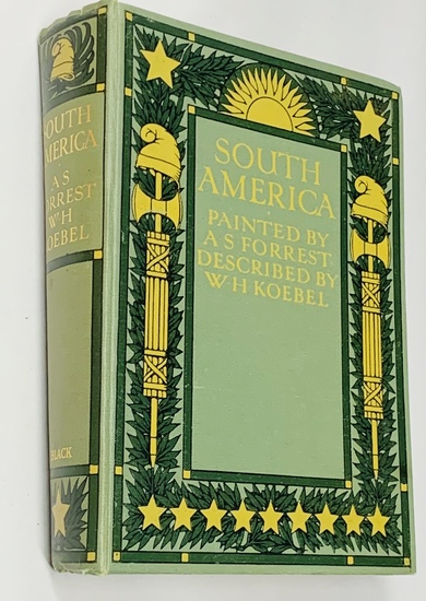 SOUTH AMERICA Painted & Described (1912) Illustrated VERY NICE