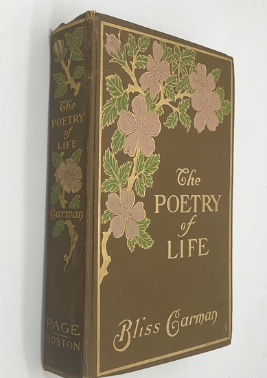 SIGNED The Poetry of Life by Bliss Carman (1905) Famous Poet Laureate