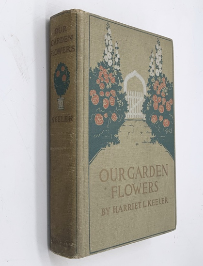 OUR GARDEN FLOWERS by Harriet Keeler (1922)