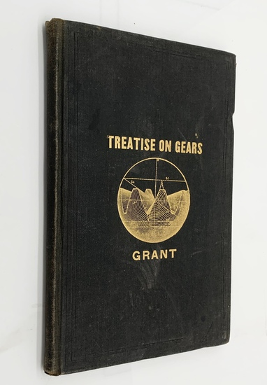 A Treatise on GEAR WHEELS (1897) by George B. Grant - Illustrated with Advertising