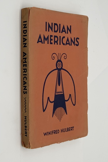 INDIAN AMERICANS by Winifred Hulbert (1932) SIGNED