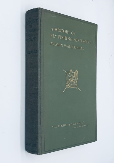 A History of Fly Fishing for Trout by  John Waller Hills (1923)