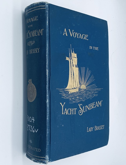 A VOYAGE IN THE YACHT SUNBEAM Our Home on the Ocean for Eleven Months (c.1900)