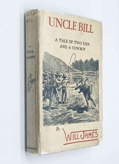 UNCLE BILL A Tale Of Two Kids And A Cowboy (1932) by Will James with DUST JACKET