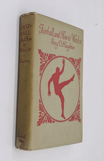 RARE Football and How to Watch It by Percy D. Haughton (1922)