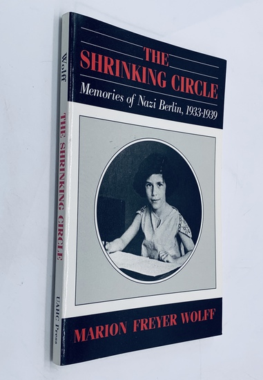 The SHRINKING CIRCLE Memories of NAZI Berlin 1933-1939
