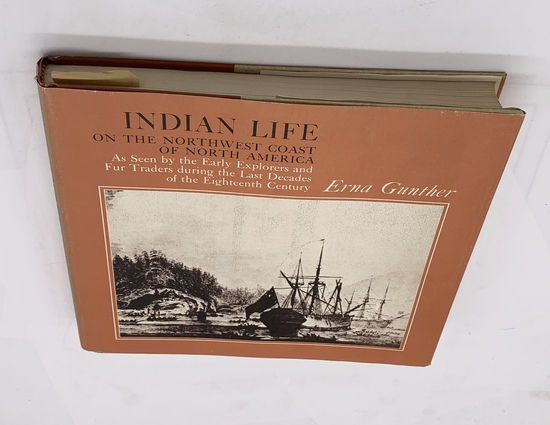 Indian Life on the Northwest Coast of North America As Seen by the Early Explorers (1972)