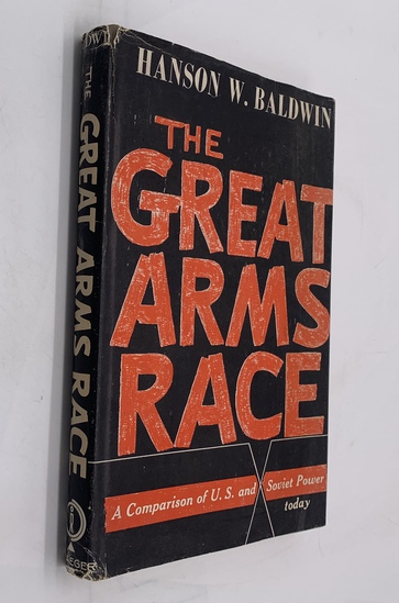 The GREAT ARMS RACE A Comparison of U.S and SOVIET Power (1958)