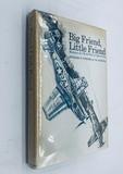 Big Friend, Little Friend: Memoirs of a World War II Fighter Pilot