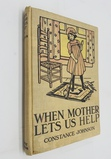 When Mother Lets Us Help (1909) Children's Book