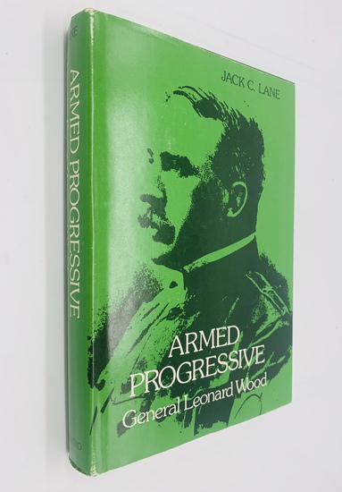 Armed Progressive: Military And Public Career Of Leonard Wood (1978) GERONIMO - ROUGH RIDERS