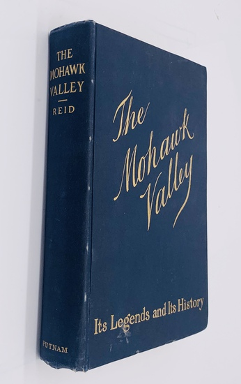 THE MOHAWK VALLEY: Its Legends and Its History by W. Max Reid (1901)