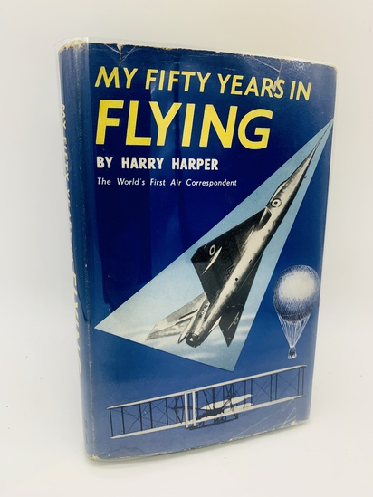 My Fifty Years in Flying by Harry Harper (1956) World's First AIR REPORTER