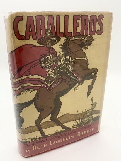 SIGNED Caballeros by Ruth Laughlin Barker (1931) Romance of Santa Fe and the Southwest