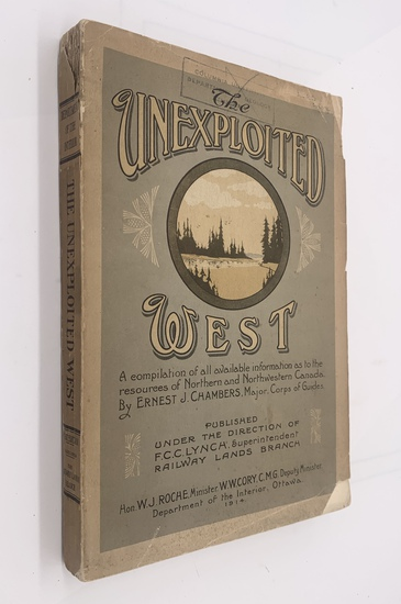 RARE The Unexploited WEST: Northern Canada by Major Ernest Chambers (1914)