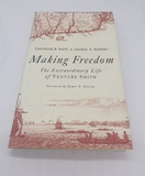 SIGNED AUTHORS EDITION Making Freedom: The Extraordinary Life of Venture Smith LIMITED EDITION