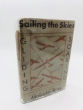 Sailing the Skies GLIDING AND SOARING by Malcolm Ross (1931)