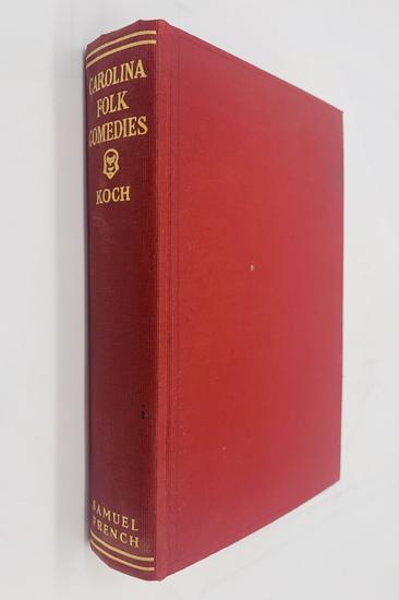 SIGNED Carolina Folk Comedies by Frederick H. Koch (1931) Father of AMERICAN FOLK DRAMA