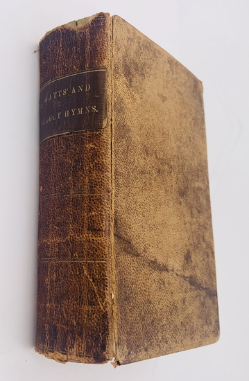 The PSALMS, HYMNS and Spiritual Songs by Issac Watts (1850)