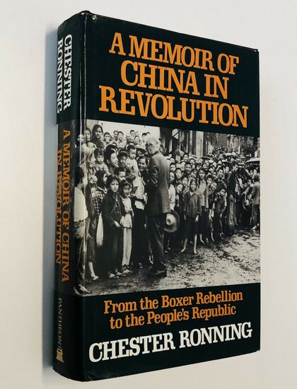 A Memoir of CHINA in Revolution by Chester Ronning (1974)