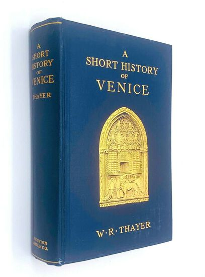 A Short History of VENICE by William Roscoe Thayer (1908) Map Illustrated