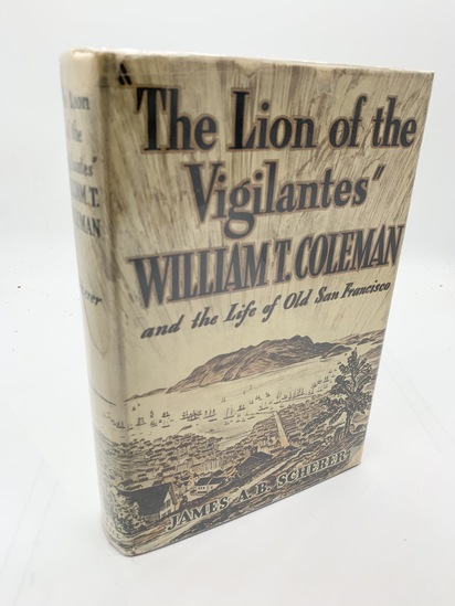 SIGNED The Lion of the VIGILANTES: William T. Coleman and the Life of Old San Francisco (1939)