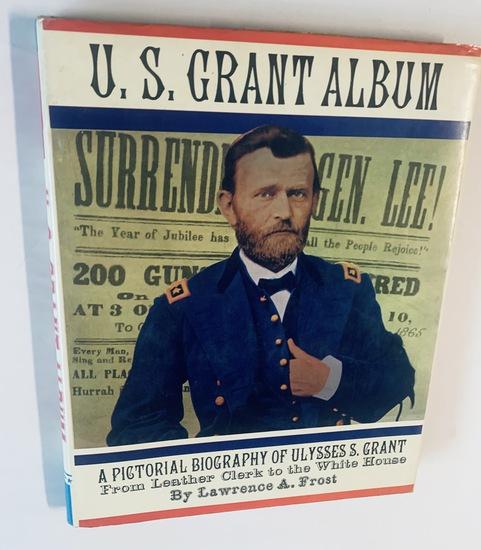 U.S. GRANT Album: A Pictorial Biography of Ulysses S. Grant
