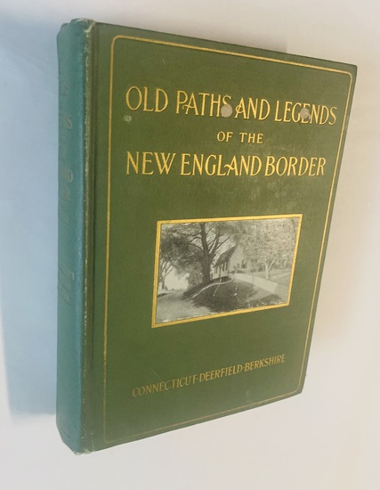 Old Paths and Legends of the NEW ENGLAND Border by Katharine M. Abbott (1907)