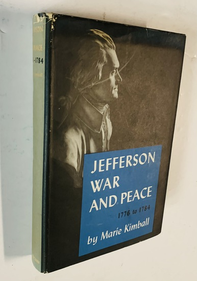 JEFFERSON War and Peace by Marie Kimball (1947)