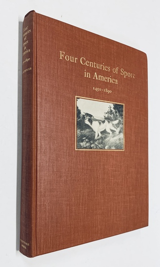 RARE Four Centuries of Sport in America 1490-1890 (1931) only 850 Copies Printed