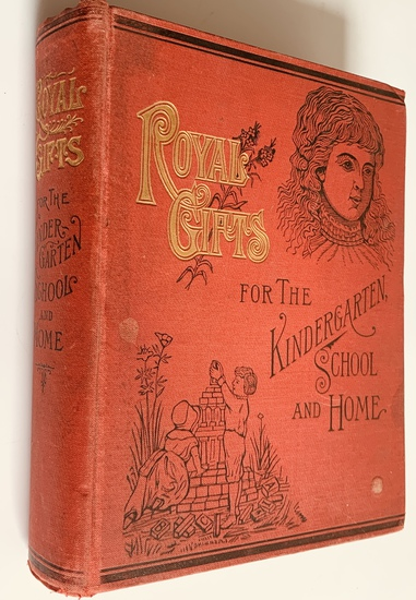 Royal Gifts for the KINDERGARTEN (1888) Illustrated for School & Home