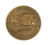 1933-1971 Traveleze Trailer Co. INC. 40th Anniversary Coin/Token. Kenneth W