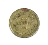 Vintage White Oak Buffet Fond Du Lac, Wis. Coin/Token. Good For $0.05 in Tr