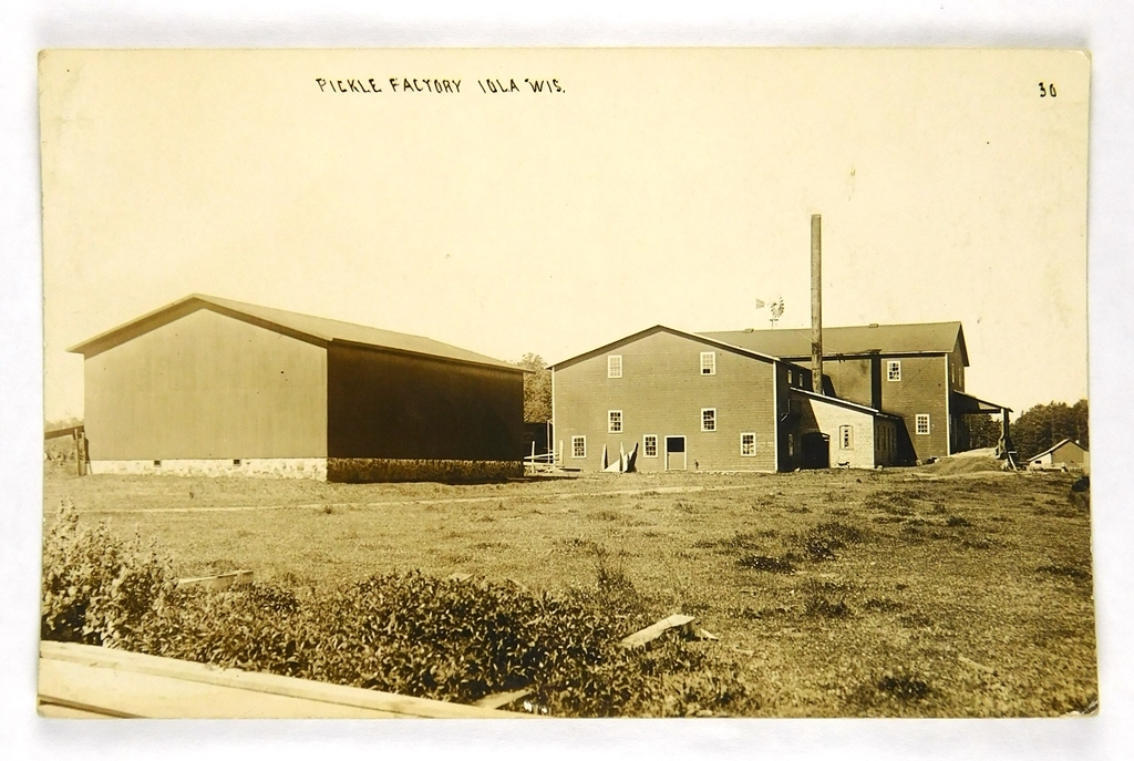 26.  RPPC:  c1915 Pickle Factory Iola, Wis.  CONDITION:  Near Mint.  VALUE: