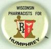 69.  1960's Wisconsin Pharmacists for (Hubert) Humphrey (for President) Cel