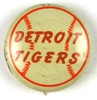 "94.  1940's Detroit Tigers (Baseball) Tin Litho Pinback Button.  SIZE:  ¾"";"