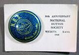 1968 Wichita Kans, National Button Society 30th Anniversary Button