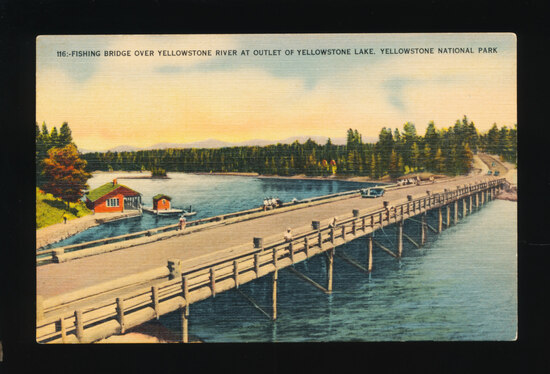 1948 Fishing Bridge over Yellowstone River at Outlet of Yellowstone Lake, Y