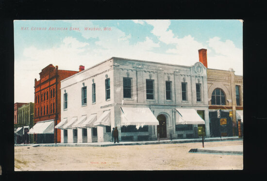 1908 View ofNat. German American Bank at Wausau, Wisconsin.  SIZE:  Standar