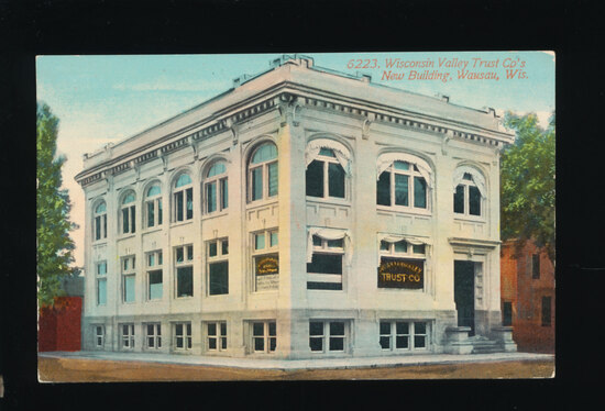 1912 Wisconsin Valley Trust CO?s New Building, Wausau, Wis.  SIZE:  Standar