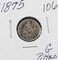 1875 - SEATED LIBERTY DIME - G