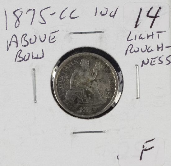 1875-CC ABOVE BOW LIBERTY SEATED DIME - F