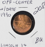 1990 - 15% OFF CENTER STRUCK LINCOLN CENT - BU